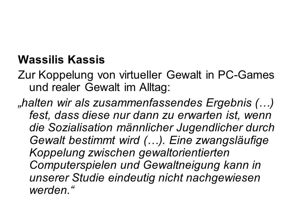 Wassilis Kassis Zur Koppelung von virtueller Gewalt in PC-Games und realer Gewalt im Alltag: