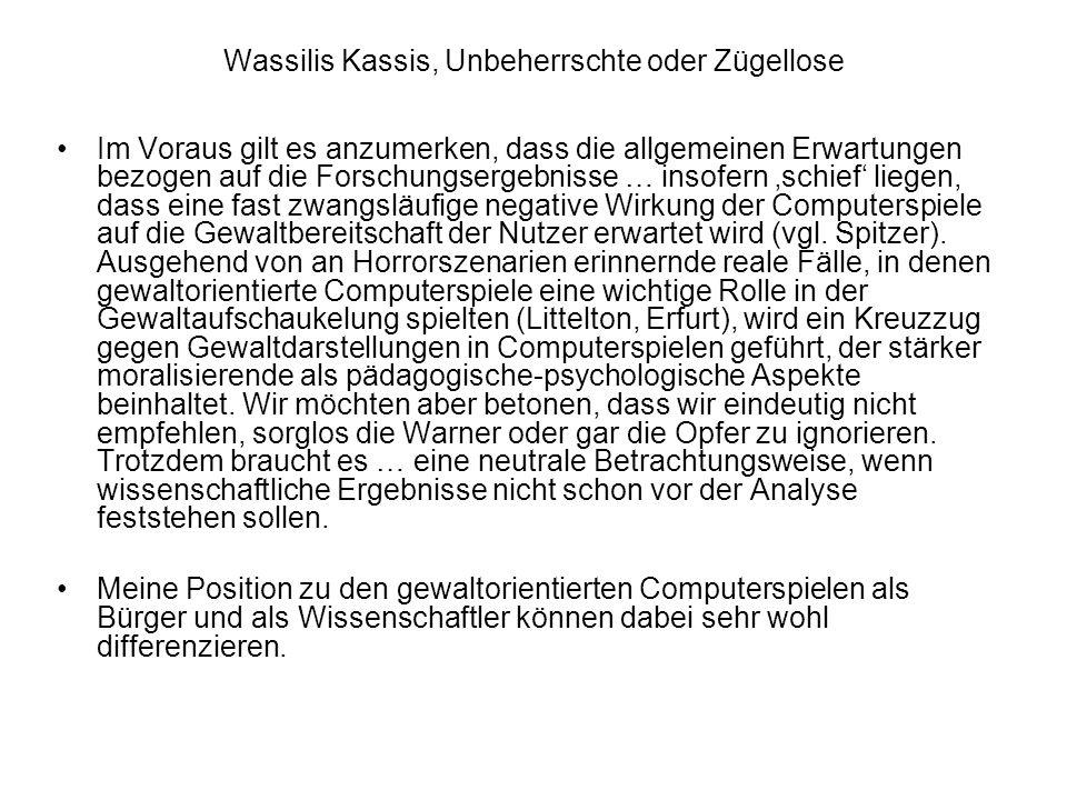 Wassilis Kassis, Unbeherrschte oder Zügellose