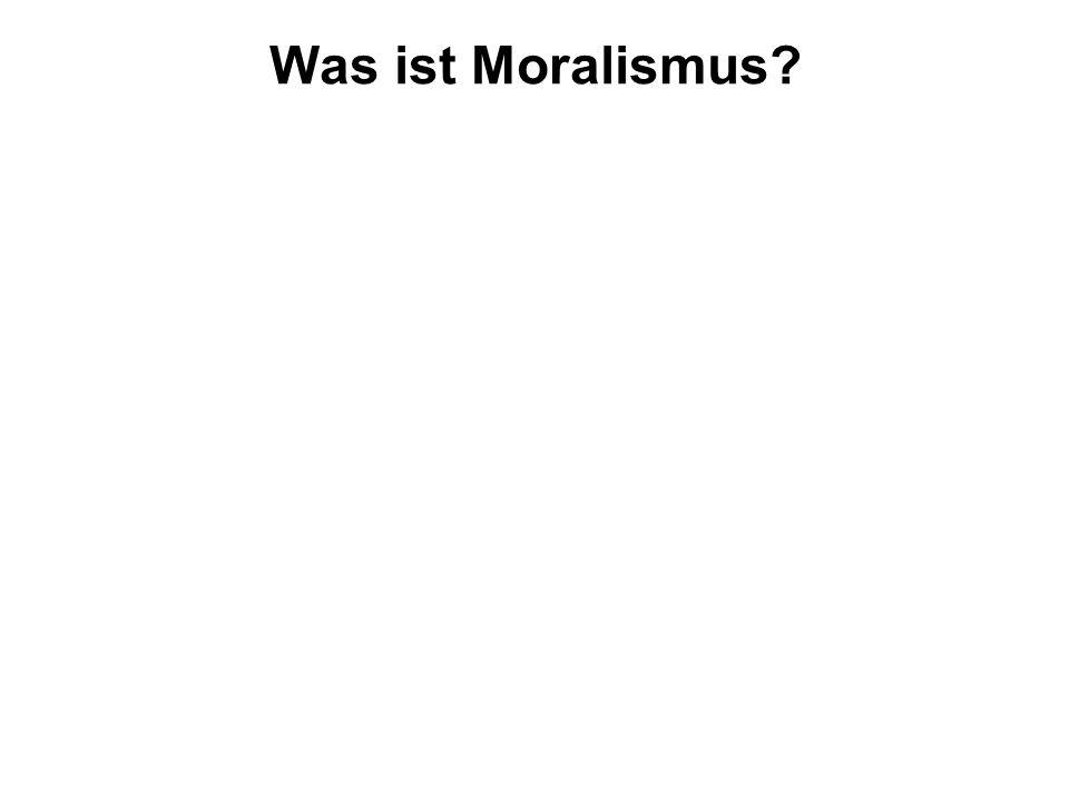 Was ist Moralismus