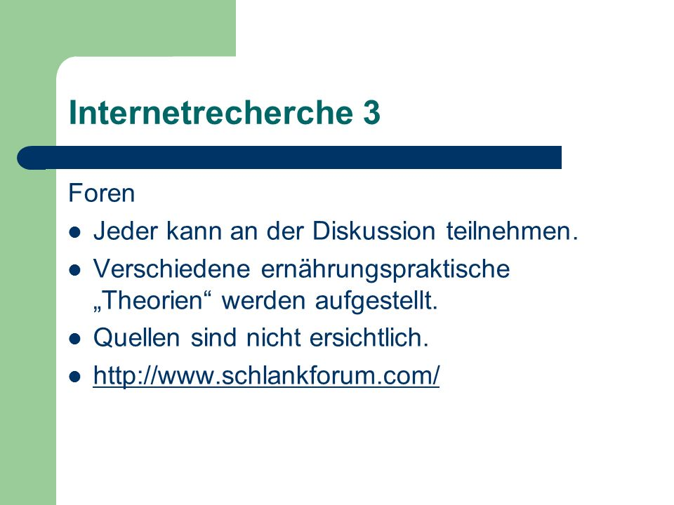Internetrecherche 3 Foren Jeder kann an der Diskussion teilnehmen.