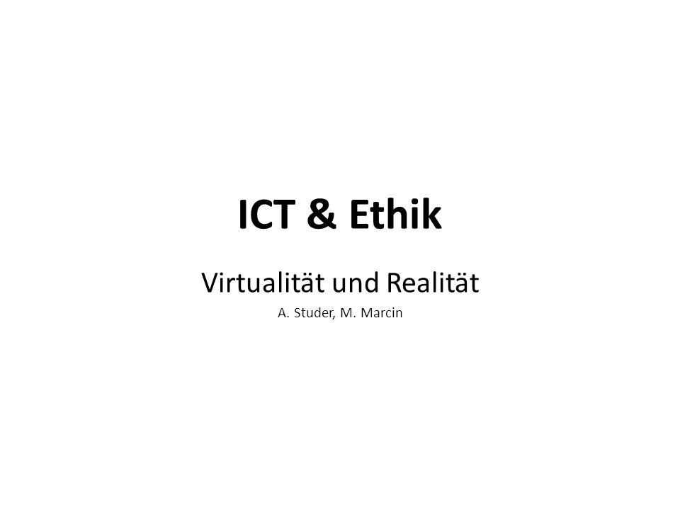 Virtualität und Realität A. Studer, M. Marcin