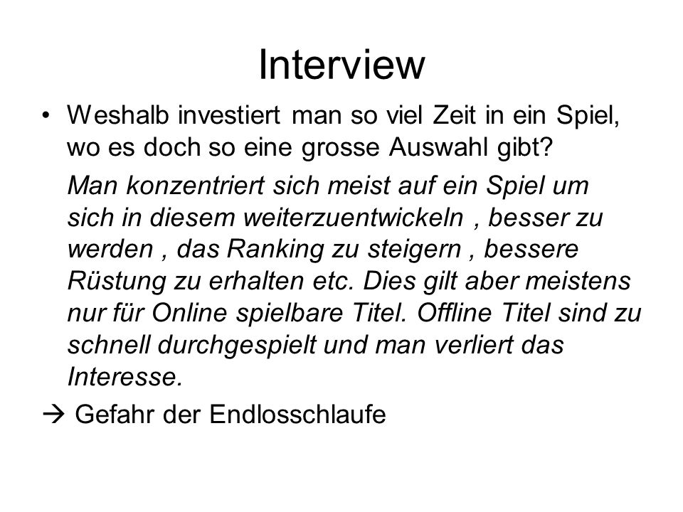 Interview Weshalb investiert man so viel Zeit in ein Spiel, wo es doch so eine grosse Auswahl gibt