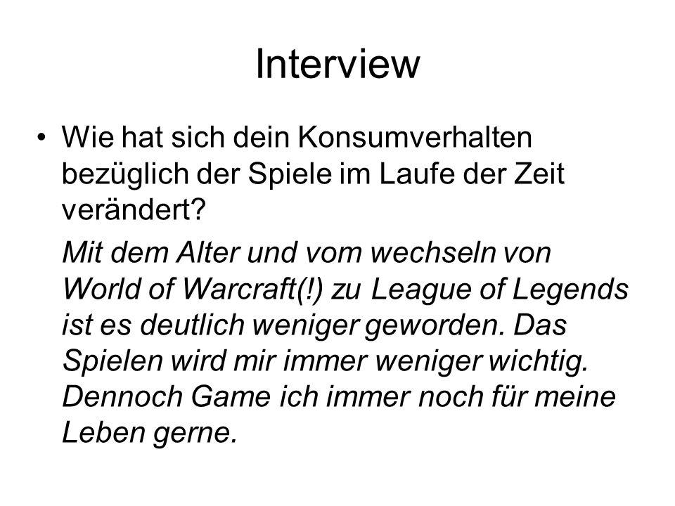 Interview Wie hat sich dein Konsumverhalten bezüglich der Spiele im Laufe der Zeit verändert