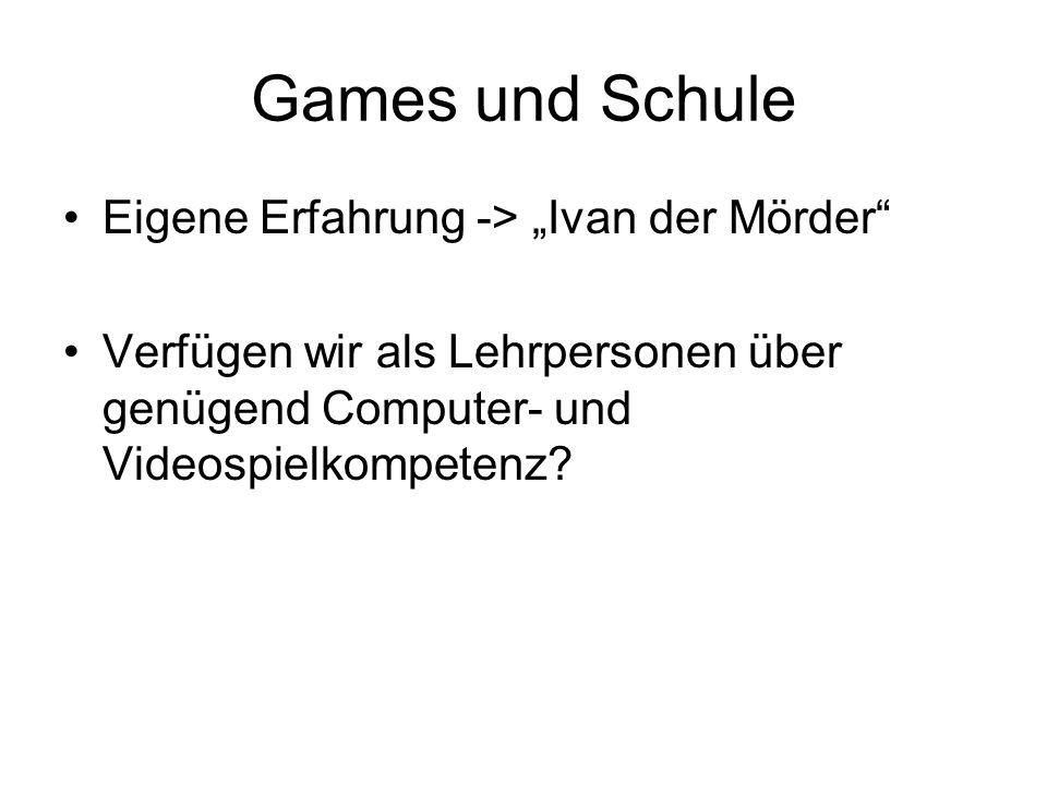 """Games und Schule Eigene Erfahrung -> """"Ivan der Mörder"""