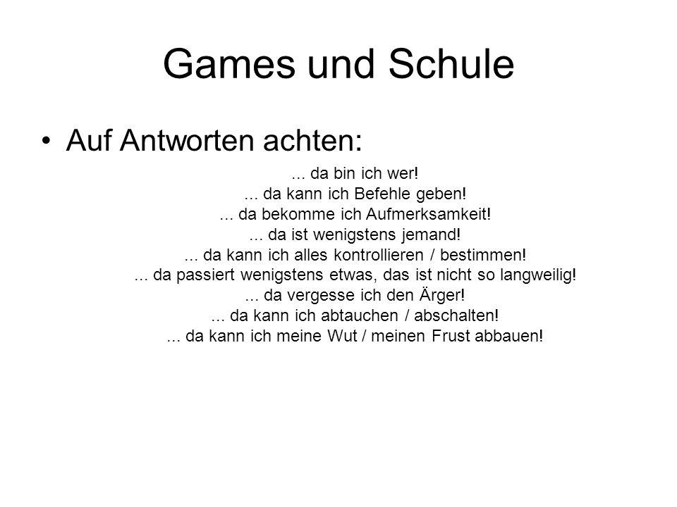 Games und Schule Auf Antworten achten: ... da bin ich wer!