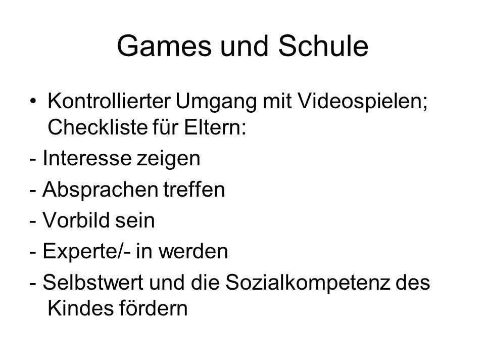 Games und Schule Kontrollierter Umgang mit Videospielen; Checkliste für Eltern: - Interesse zeigen.