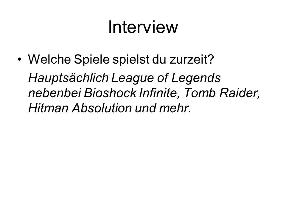 Interview Welche Spiele spielst du zurzeit