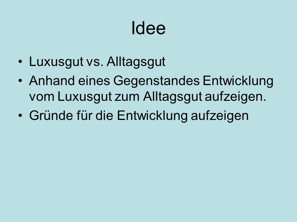 Idee Luxusgut vs. Alltagsgut