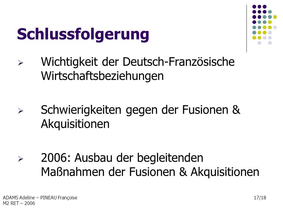 Schlussfolgerung Wichtigkeit der Deutsch-Französische Wirtschaftsbeziehungen. Schwierigkeiten gegen der Fusionen & Akquisitionen.