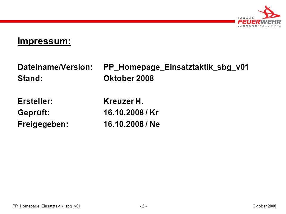 Impressum: Dateiname/Version: PP_Homepage_Einsatztaktik_sbg_v01