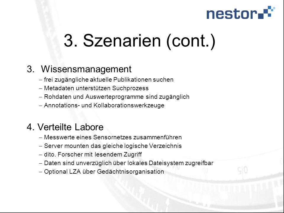 3. Szenarien (cont.) Wissensmanagement Verteilte Labore