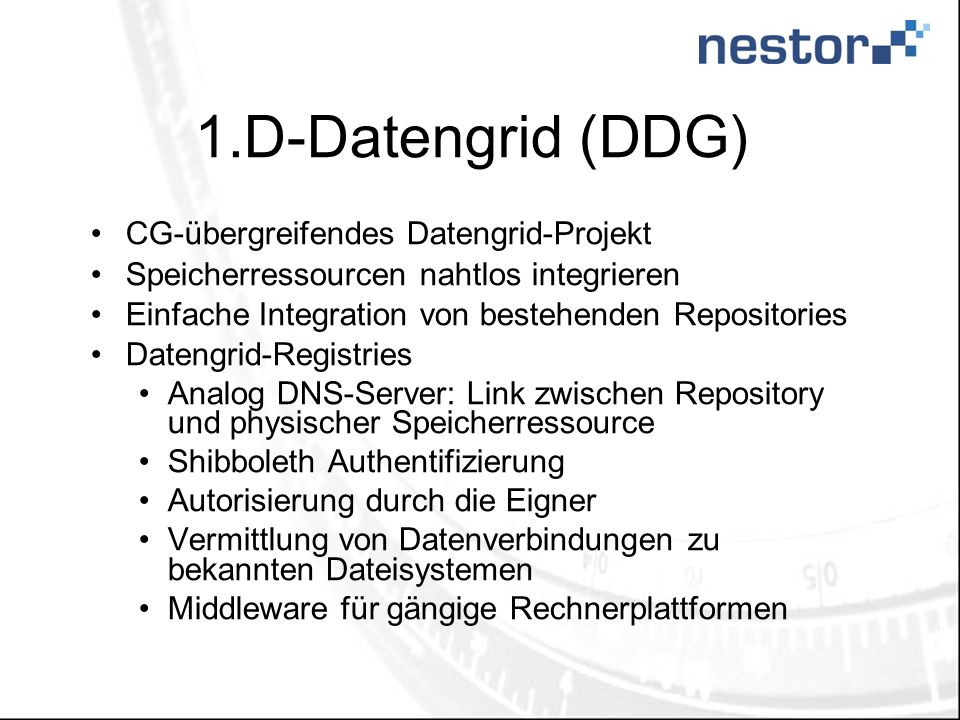 1.D-Datengrid (DDG) CG-übergreifendes Datengrid-Projekt