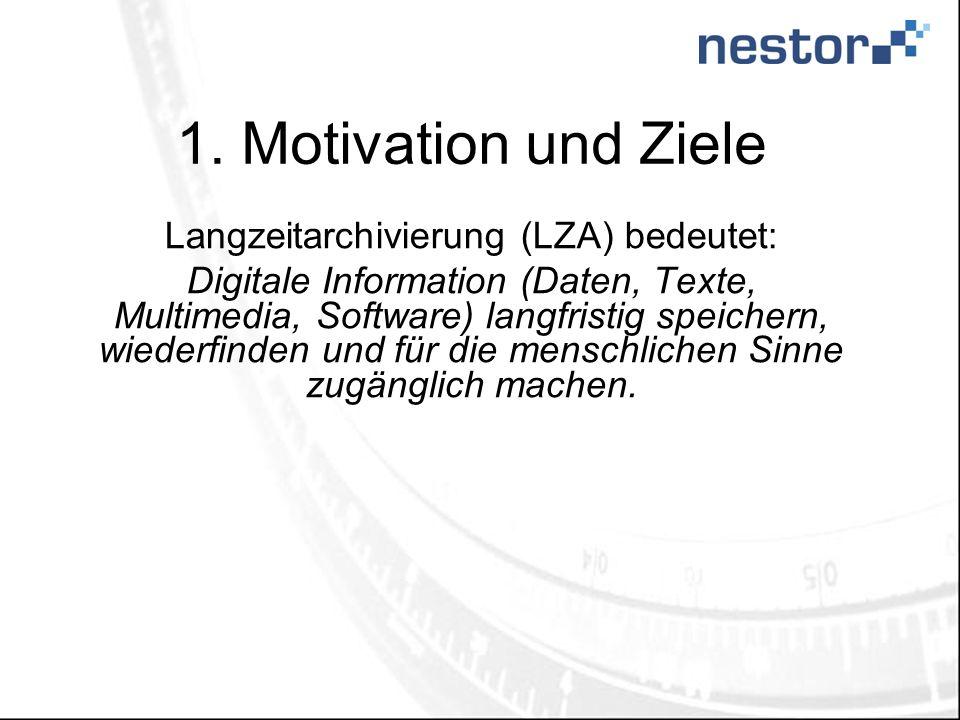 Langzeitarchivierung (LZA) bedeutet: