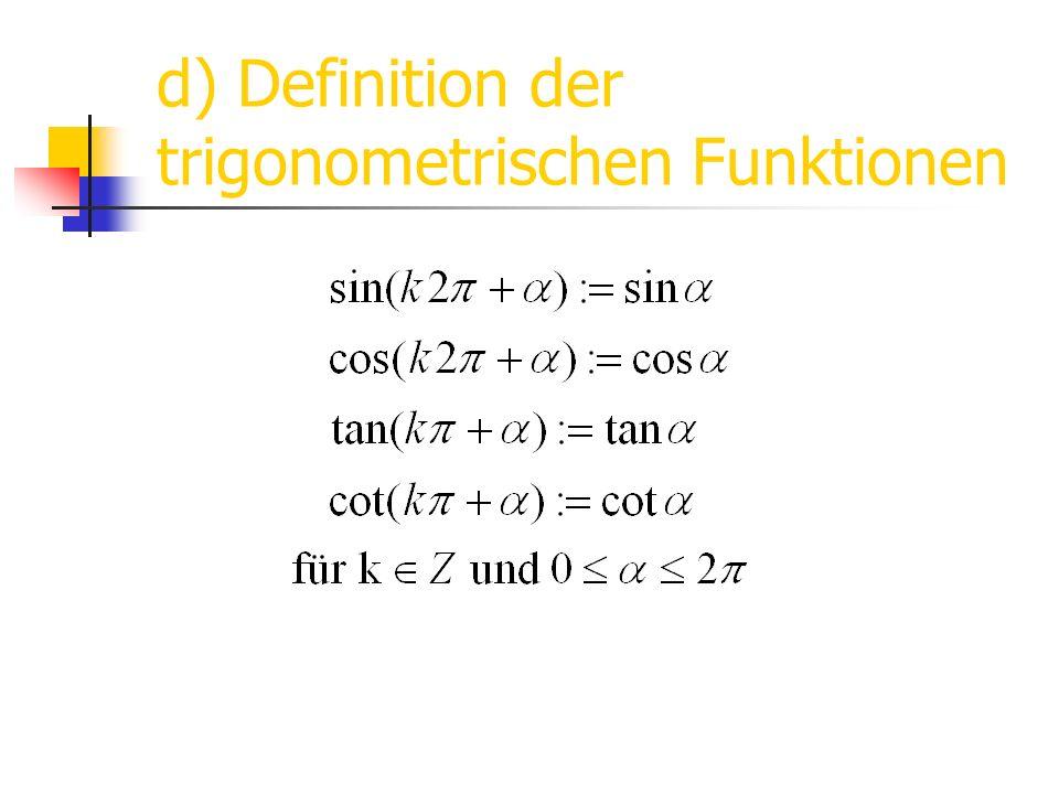 d) Definition der trigonometrischen Funktionen