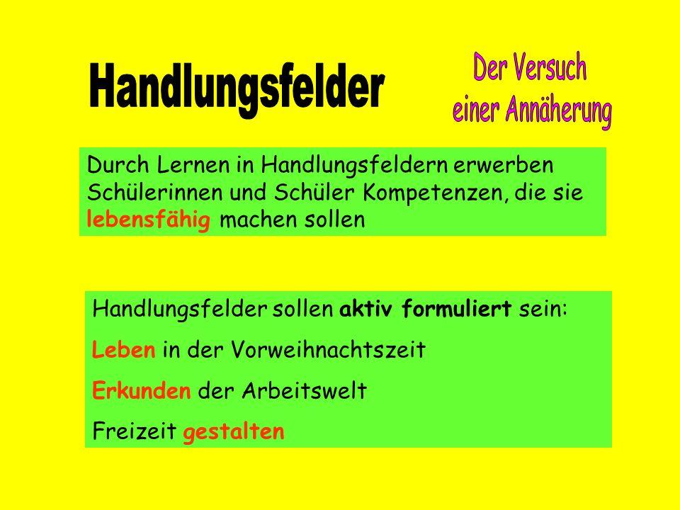 Der Versuch einer Annäherung. Handlungsfelder.
