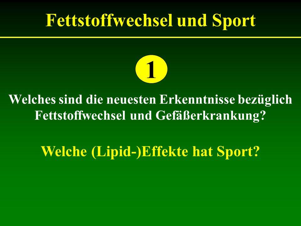 Fettstoffwechsel und Sport Welche (Lipid-)Effekte hat Sport