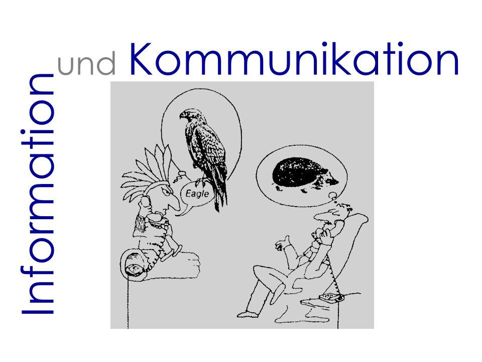 und Kommunikation Information Ziele: Sie können …