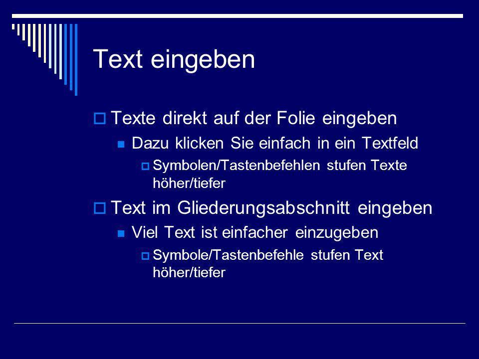 Text eingeben Texte direkt auf der Folie eingeben