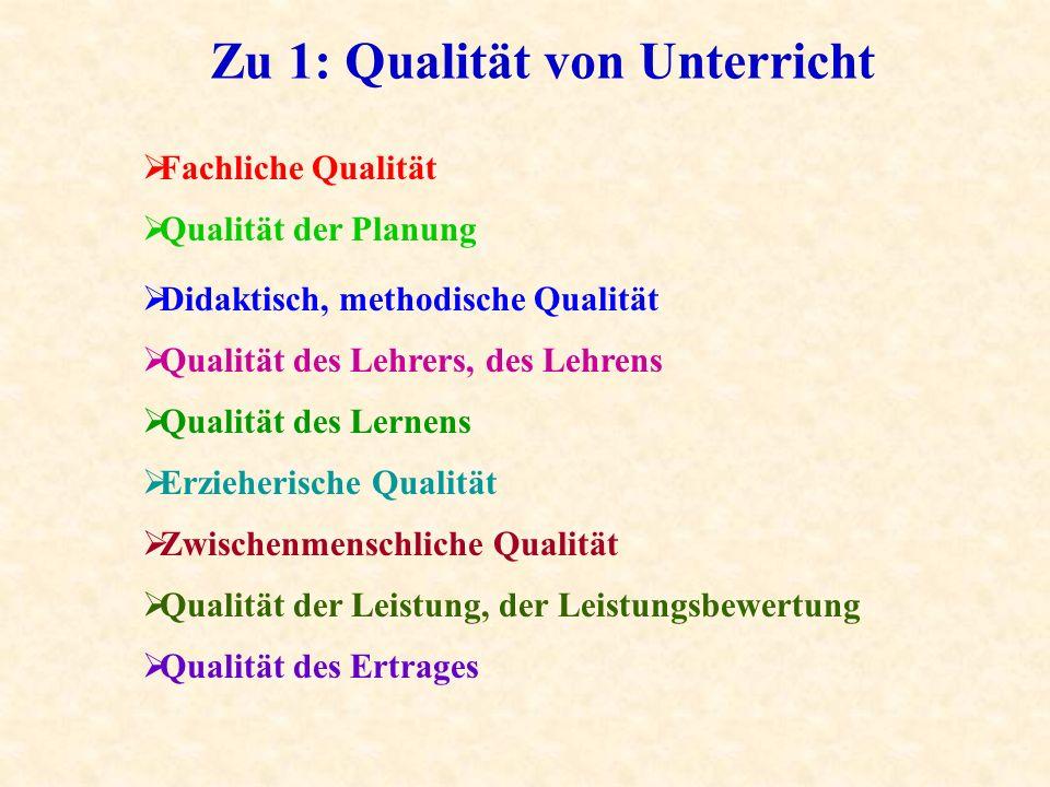 Zu 1: Qualität von Unterricht