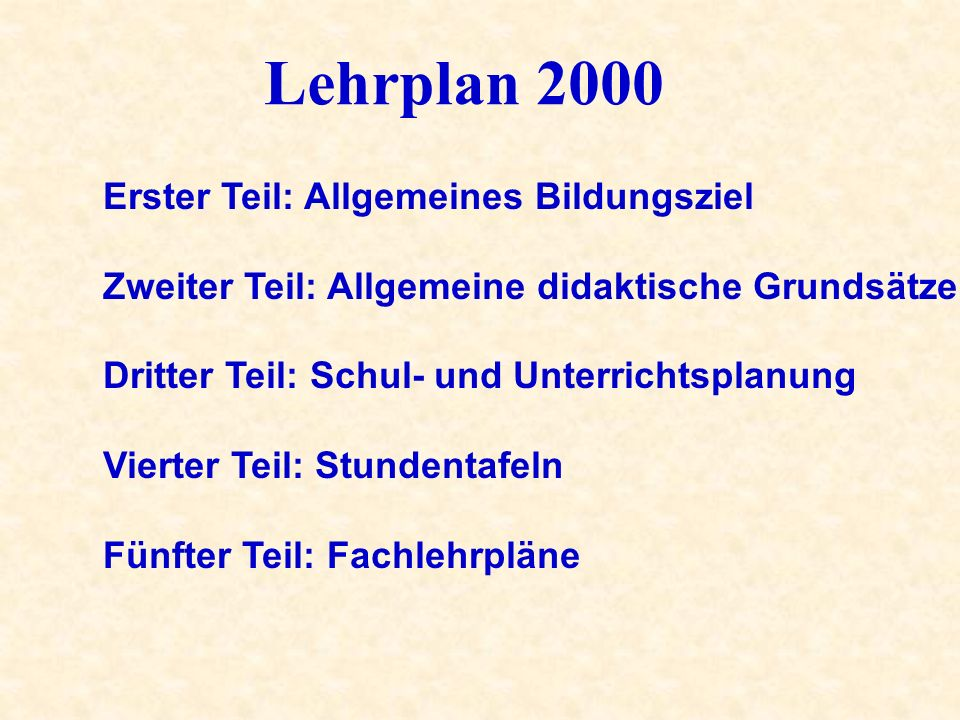 Lehrplan 2000 Erster Teil: Allgemeines Bildungsziel