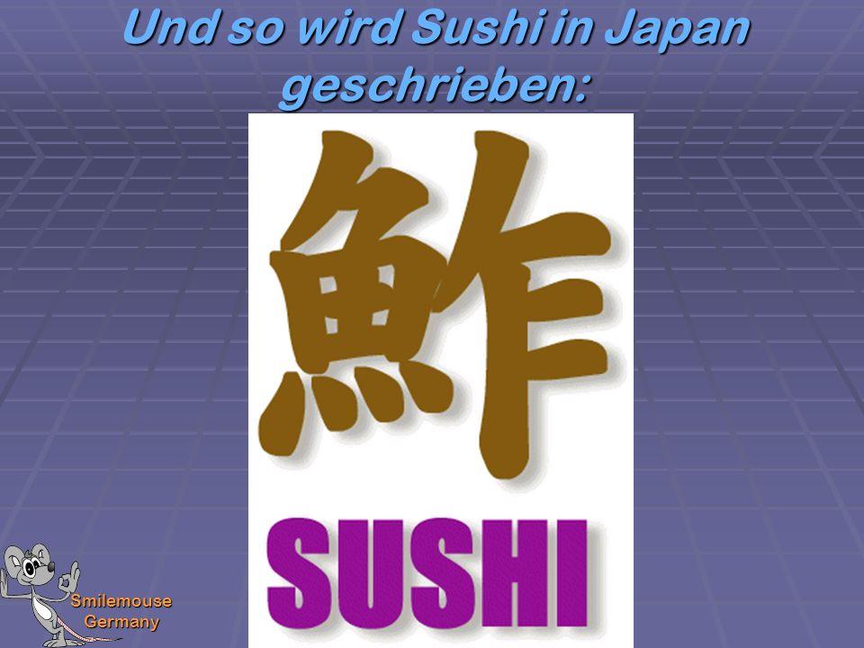 Und so wird Sushi in Japan geschrieben: