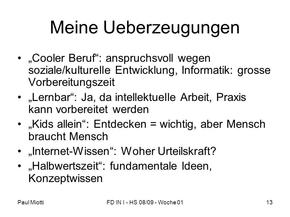"""Meine Ueberzeugungen """"Cooler Beruf : anspruchsvoll wegen soziale/kulturelle Entwicklung, Informatik: grosse Vorbereitungszeit."""