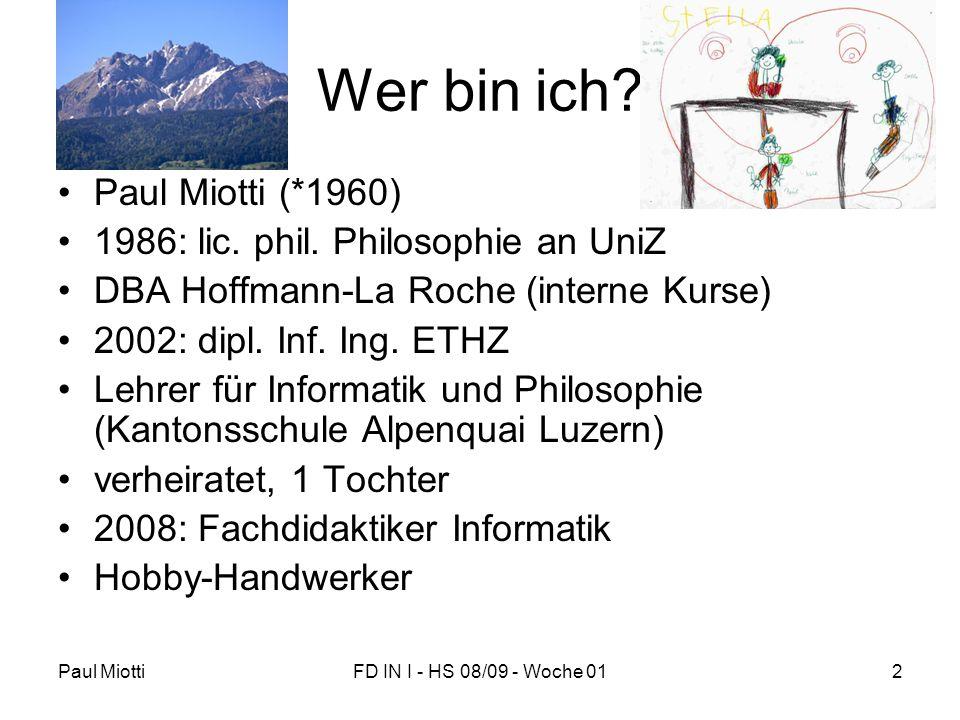 Wer bin ich Paul Miotti (*1960) 1986: lic. phil. Philosophie an UniZ