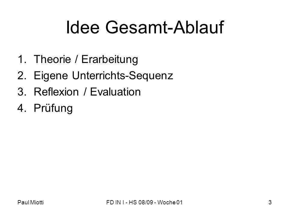 Idee Gesamt-Ablauf Theorie / Erarbeitung Eigene Unterrichts-Sequenz