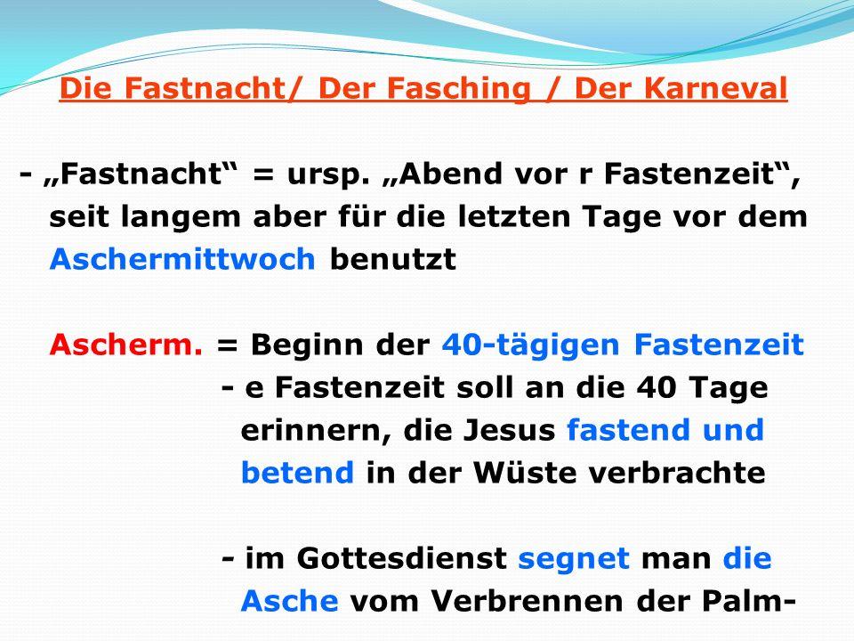 """Die Fastnacht/ Der Fasching / Der Karneval - """"Fastnacht = ursp"""