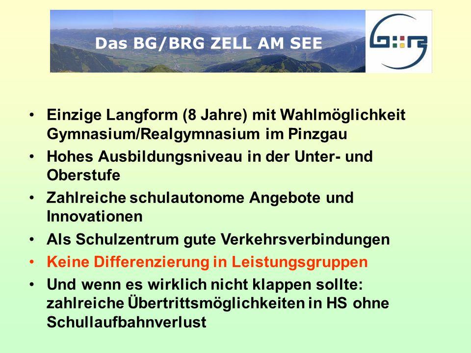 Das BG/BRG ZELL AM SEE Einzige Langform (8 Jahre) mit Wahlmöglichkeit Gymnasium/Realgymnasium im Pinzgau.