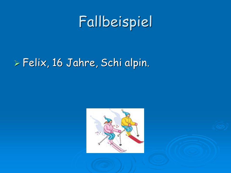 Fallbeispiel Felix, 16 Jahre, Schi alpin.
