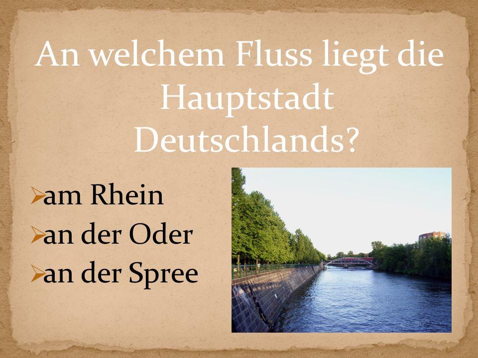 An welchem Fluss liegt die Hauptstadt Deutschlands