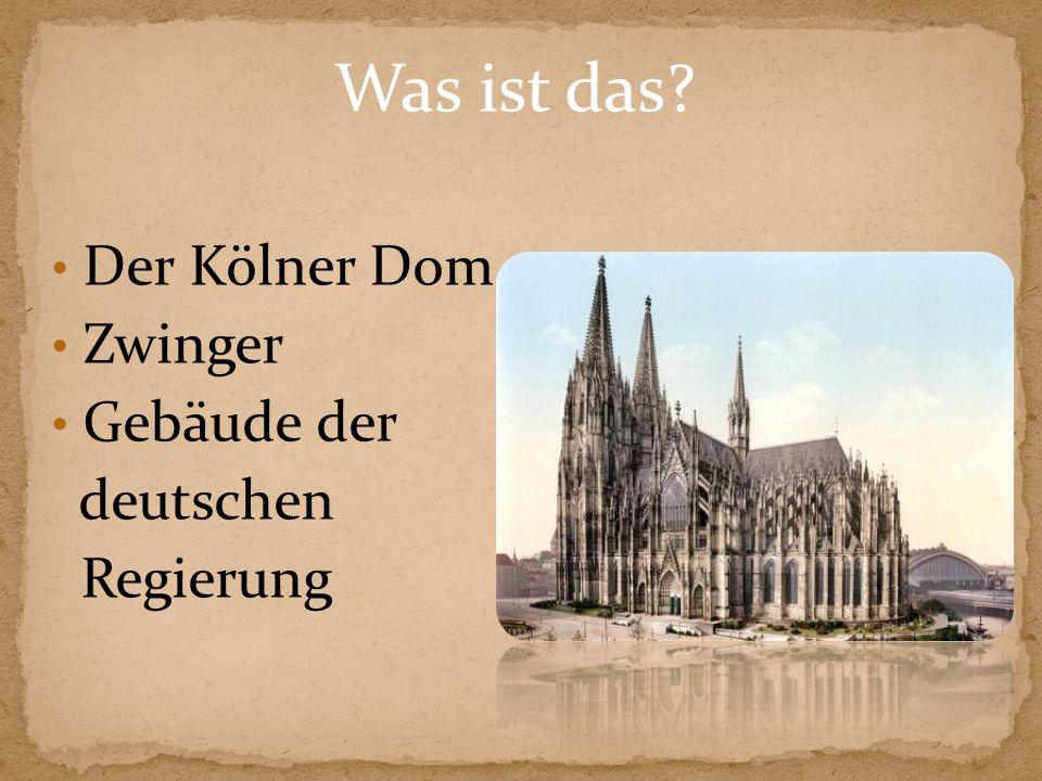 Was ist das Der Kölner Dom Zwinger Gebäude der deutschen Regierung