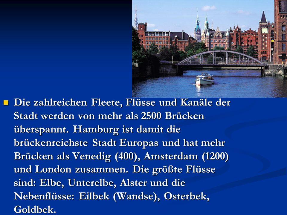 Die zahlreichen Fleete, Flüsse und Kanäle der Stadt werden von mehr als 2500 Brücken überspannt.