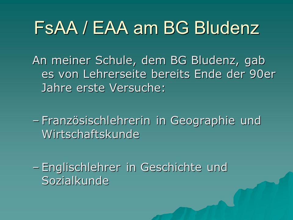 FsAA / EAA am BG Bludenz An meiner Schule, dem BG Bludenz, gab es von Lehrerseite bereits Ende der 90er Jahre erste Versuche: