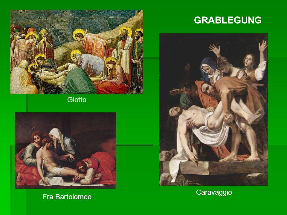GRABLEGUNG Giotto Caravaggio Fra Bartolomeo