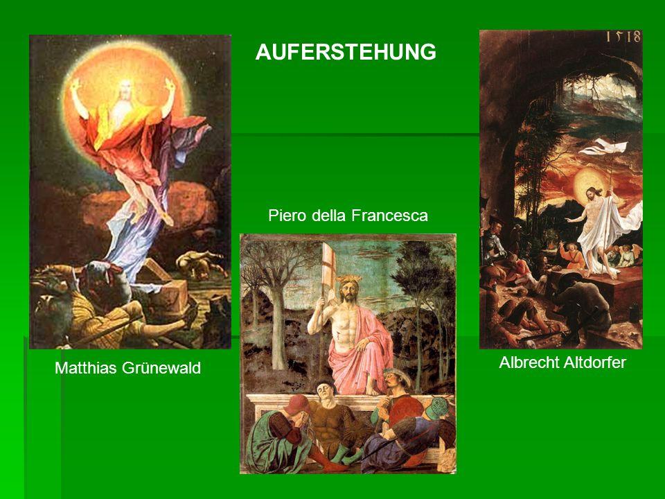 AUFERSTEHUNG Piero della Francesca Albrecht Altdorfer