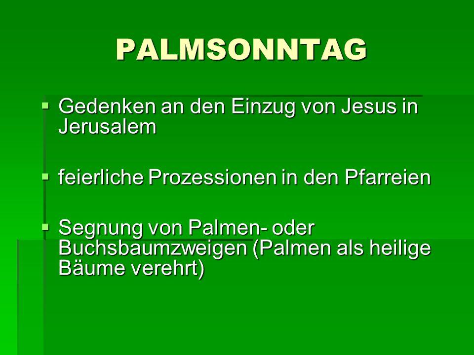 PALMSONNTAG Gedenken an den Einzug von Jesus in Jerusalem