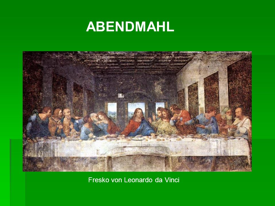ABENDMAHL Fresko von Leonardo da Vinci