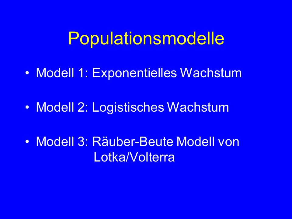 Populationsmodelle Modell 1: Exponentielles Wachstum