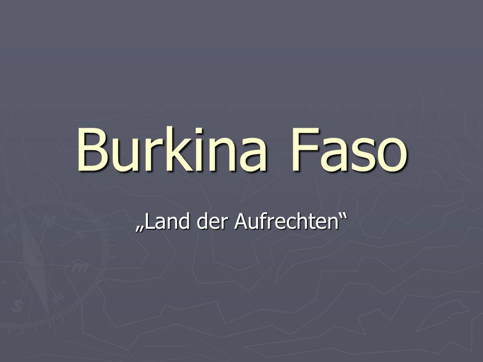 """Burkina Faso """"Land der Aufrechten"""
