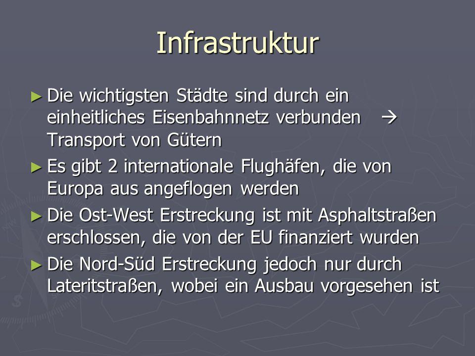 Infrastruktur Die wichtigsten Städte sind durch ein einheitliches Eisenbahnnetz verbunden  Transport von Gütern.