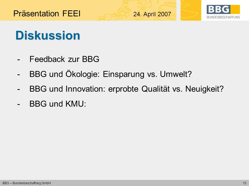 Diskussion Präsentation FEEI 24. April 2007 Feedback zur BBG