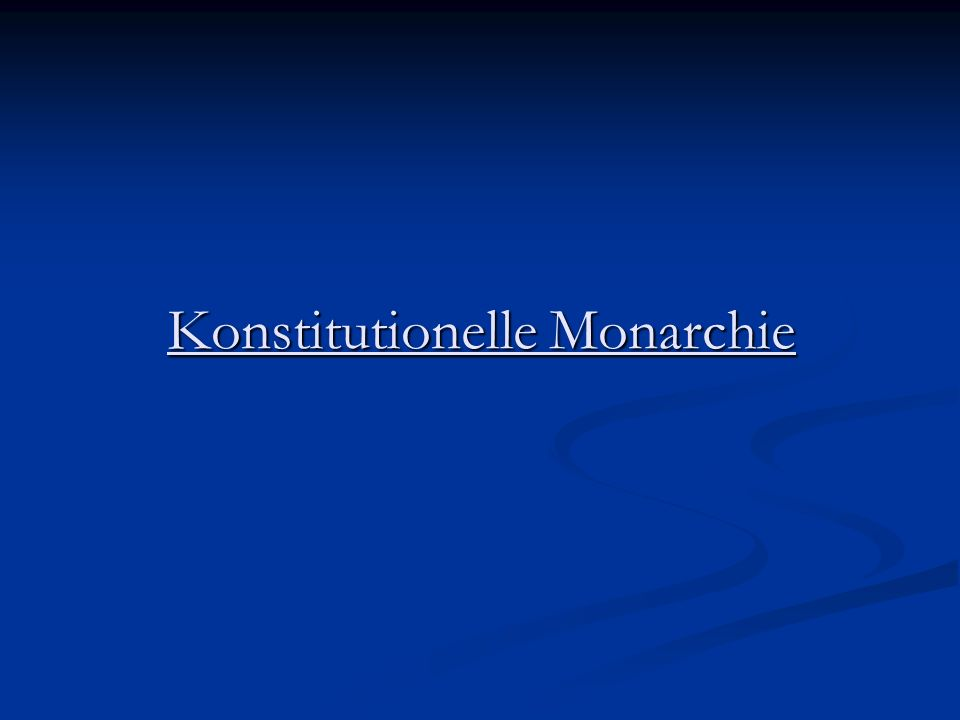 Konstitutionelle Monarchie