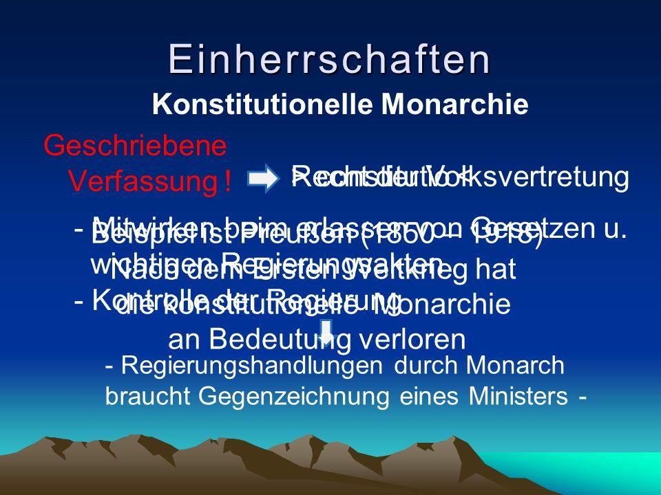 Einherrschaften Konstitutionelle Monarchie Geschriebene Verfassung !