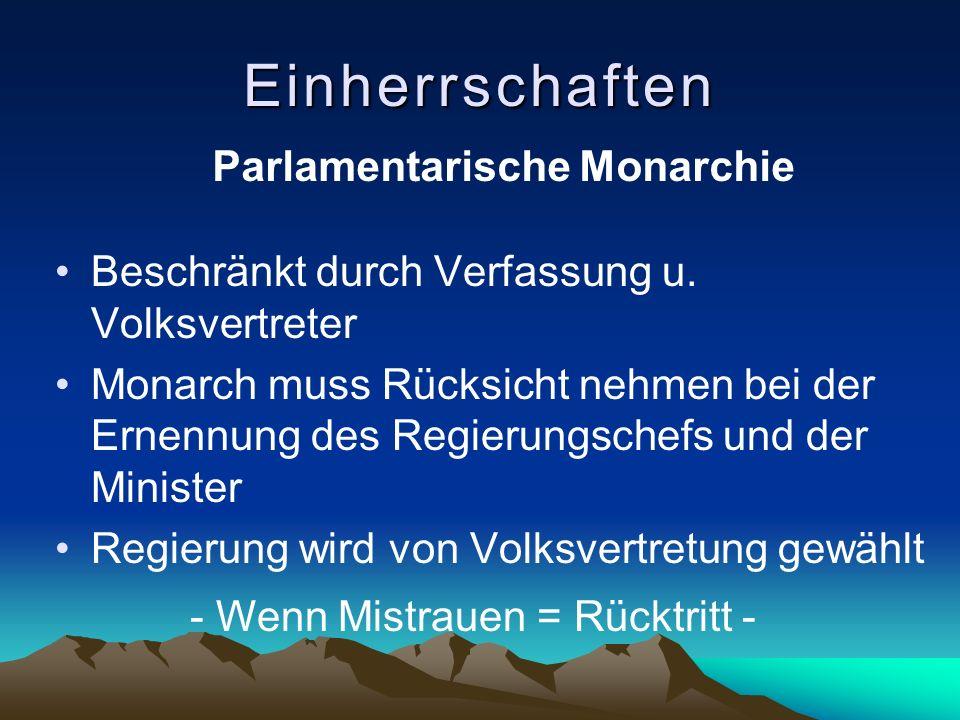 Einherrschaften Parlamentarische Monarchie