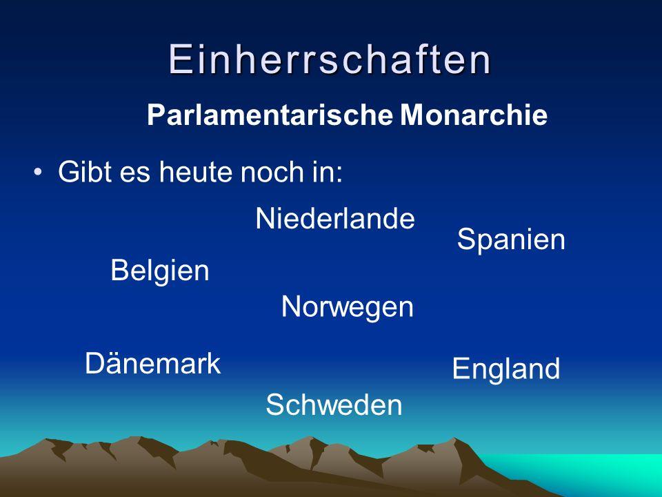 Einherrschaften Parlamentarische Monarchie Gibt es heute noch in: