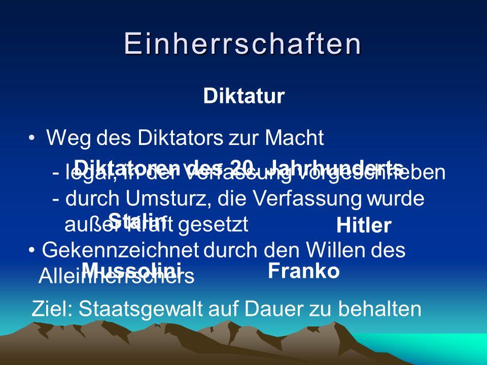 Einherrschaften Diktatur Weg des Diktators zur Macht