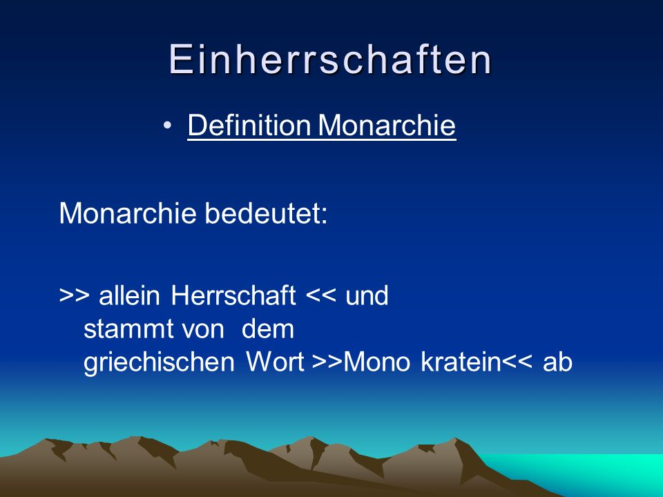 Einherrschaften Definition Monarchie Monarchie bedeutet:
