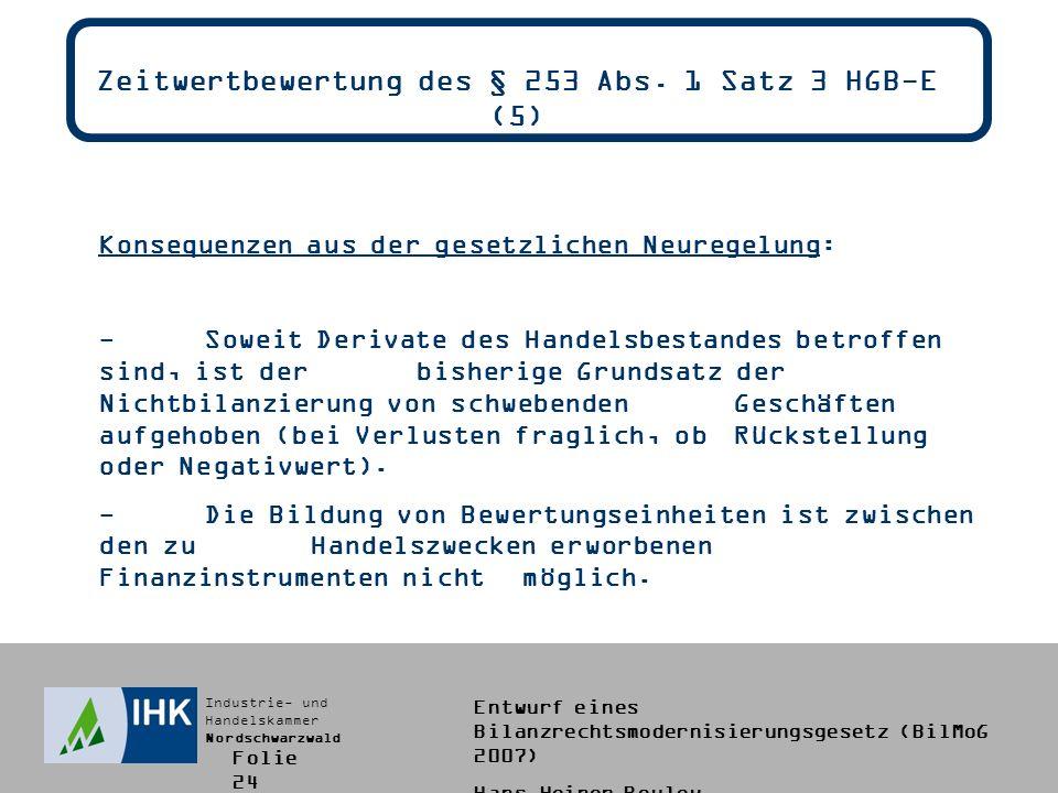 Zeitwertbewertung des § 253 Abs. 1 Satz 3 HGB-E (5)